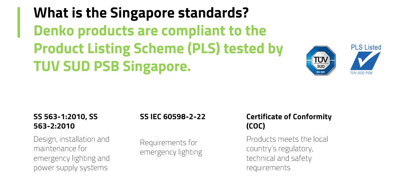 Denko products are compliant to the Product Listing Scheme (PLS) tested by TUV SUD PSB Singapore.